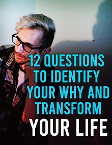12 Questions To Identify Your Why and Transform Your Life