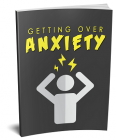 Getting Over Anxiety
