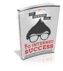 The Newbies Guide to Internet Success