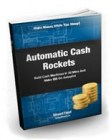 Automatic Cash Rockets