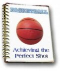 Basketball - Achieving the perfect shot