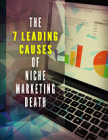7 Leading Causes Of Niche Marketing Death