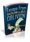 Escape From Backlink And SEO Oblivion