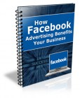 How Facebook Advertising Benefits Your Business