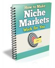 How To Make Niche Markets Work For You