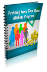 Profiting From Your Own Affiliate Program
