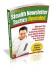 Stealth Newsletter Tactics