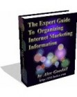 The Expert Guide To Organizing Internet Marketing Information